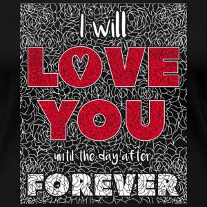 I Will Love You - Women's Premium T-Shirt
