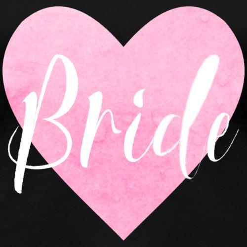 Bride rosa Herz - Frauen Premium T-Shirt