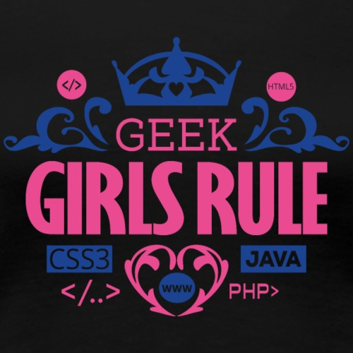 Geek Girls Rule - Frauen Premium T-Shirt