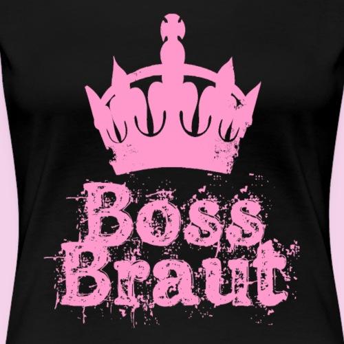 Bossbraut - Pink - Frauen Premium T-Shirt
