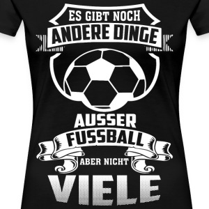 D'autres choses encore le football - T-shirt Premium Femme