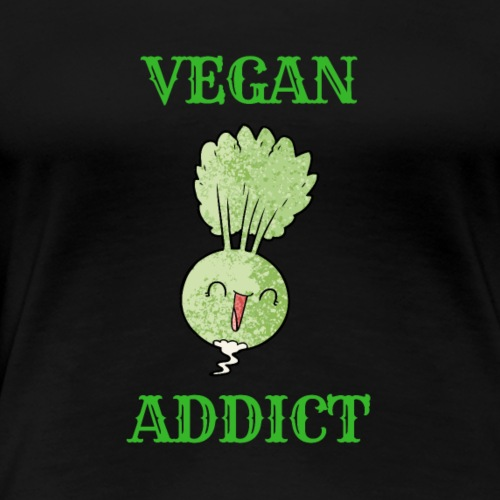 VEGAN ADDICT - T-shirt Premium Femme