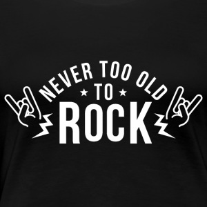 Never too old to rock - Women's Premium T-Shirt