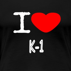 I LOVE K-1 - Women's Premium T-Shirt