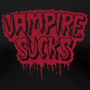 Vampire Sucks - Frauen Premium T-Shirt