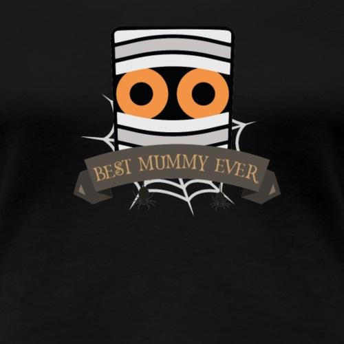 Best Mummy Ever - Frauen Premium T-Shirt