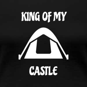King of my tent Castle - Women's Premium T-Shirt