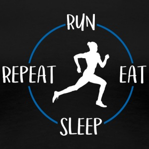 Run, Eat, Sleep, Repeat - Vrouwen Premium T-shirt