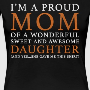 Proud Mother Gift - Women's Premium T-Shirt