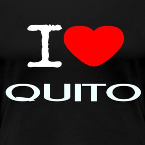 I LOVE QUITO - Women's Premium T-Shirt