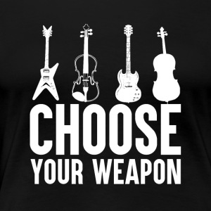 Music - Choose your Weapon - Frauen Premium T-Shirt