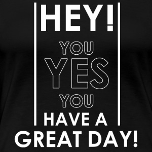Hey you! - Vrouwen Premium T-shirt