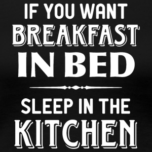 breakfast kitchen in bed breakfast in bed kitchens - Women's Premium T-Shirt