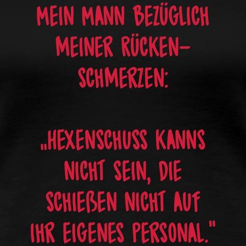 Rueckenschmerzen Spruch - Frauen Premium T-Shirt