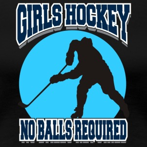 Girls Hockey No Balls Required - Women's Premium T-Shirt