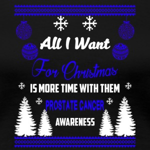 Prostata Cancer Awareness All I Want For Christmas - Dame premium T-shirt