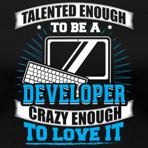 TALENTED developer - Women's Premium T-Shirt
