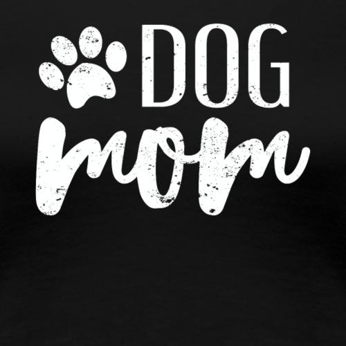 Dog Mom - Camiseta premium mujer