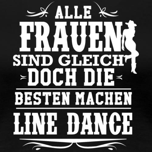 Line Dance Shirt - Linedance Frauen lustig - Frauen Premium T-Shirt