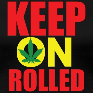 Keep on Rolled - Women's Premium T-Shirt