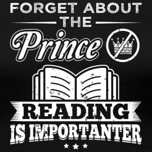 Reading FORGET PRINCE - Women's Premium T-Shirt