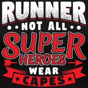 NOT ALL SUPERHEROES WEAR CAPES - RUNNER - Frauen Premium T-Shirt