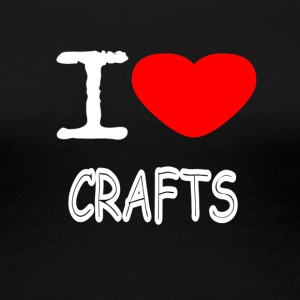 I LOVE CRAFTS - Premium T-skjorte for kvinner