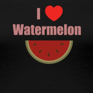 I love watermelon. - Women's Premium T-Shirt
