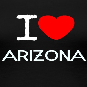 I LOVE ARIZONA - Women's Premium T-Shirt