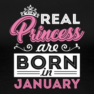 Real Princess are born in JANUARY - Women's Premium T-Shirt