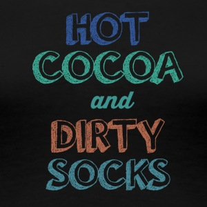 hot cocoa and dirty socks - Women's Premium T-Shirt