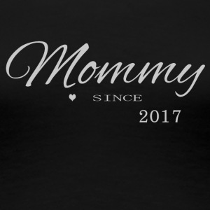 Mommy 2017 - Women's Premium T-Shirt