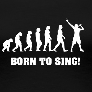 Singing Evolution, gift for singer - Women's Premium T-Shirt