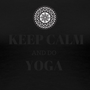 KEEP CALM and do YOGA - Frauen Premium T-Shirt