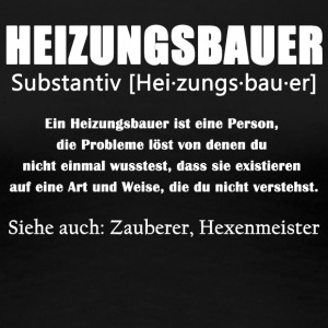 Heizungsbauer Definition Shirt - Frauen Premium T-Shirt