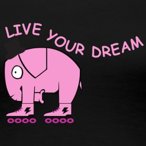 Live your dream elephant - Women's Premium T-Shirt