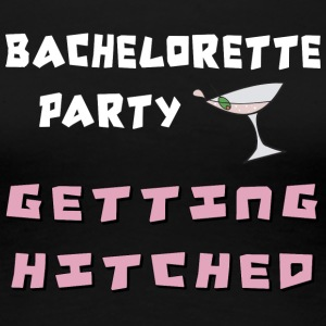 Bachelorette Party Getting Hitched - Women's Premium T-Shirt