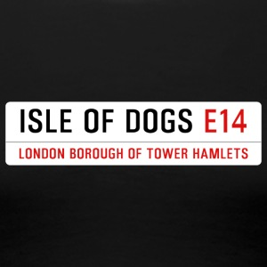 Isle of Dogs Street Sign - Women's Premium T-Shirt