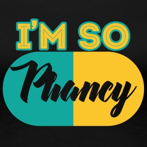 Pharmazie / Apotheker: I´m So Phancy - Frauen Premium T-Shirt