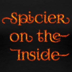 Inside spicier flaming - Women's Premium T-Shirt