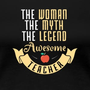 Awesome Teacher - the woman,the myth,the legend - Women's Premium T-Shirt