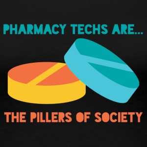 Pharmazie / Apotheker: Pharmacy Techs Are... The - Frauen Premium T-Shirt