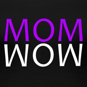 ++ ++ MOM WOW - Premium-T-shirt dam