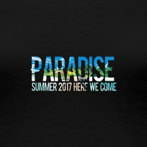 Paradise - Summer, here we come! - Women's Premium T-Shirt
