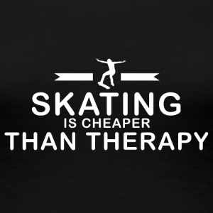 Skating is cheaper than therapy - Women's Premium T-Shirt