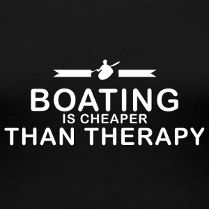 Boating is cheaper than therapy - Frauen Premium T-Shirt