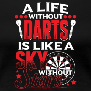 LIFE WITHOUT DARTS 01 - Frauen Premium T-Shirt