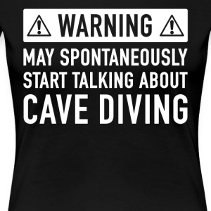Funny Cave Diving Gift Idea - Women's Premium T-Shirt