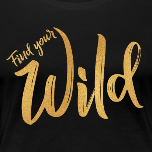 findyourwild - Vrouwen Premium T-shirt