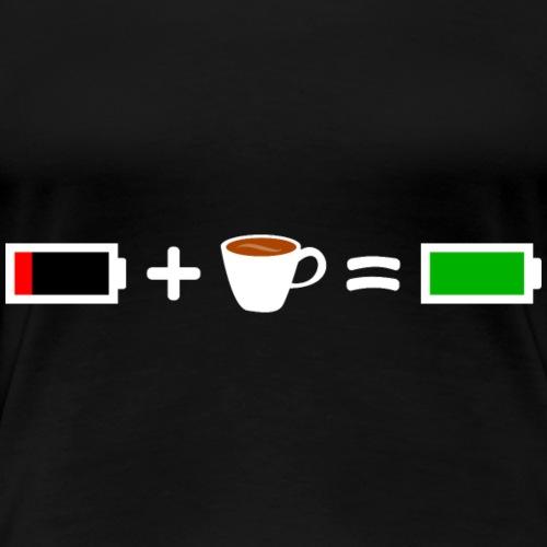 Kaffee T-Shirt für ein volles Akku im Alltag - Frauen Premium T-Shirt